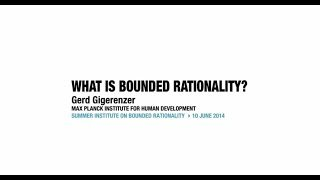 Keynote at the Summer Institute on Bounded Rationality: Simple Solutions for a Complex World 2014