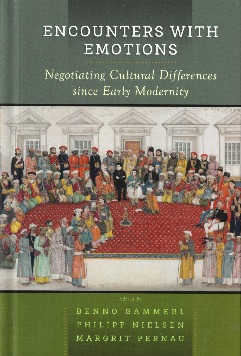 Benno Gammerl, Philipp Nielsen, Margrit Pernau (eds), <em>Encounters with Emotions: Negotiating Cultural Differences since Early Modernity. </em>New York: Berghahn Books, 2019.<em><br /></em>
